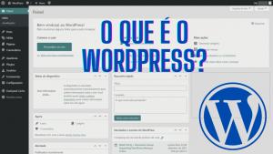 Read more about the article O que é o WordPress – CMS Nº 1 na criação de sites